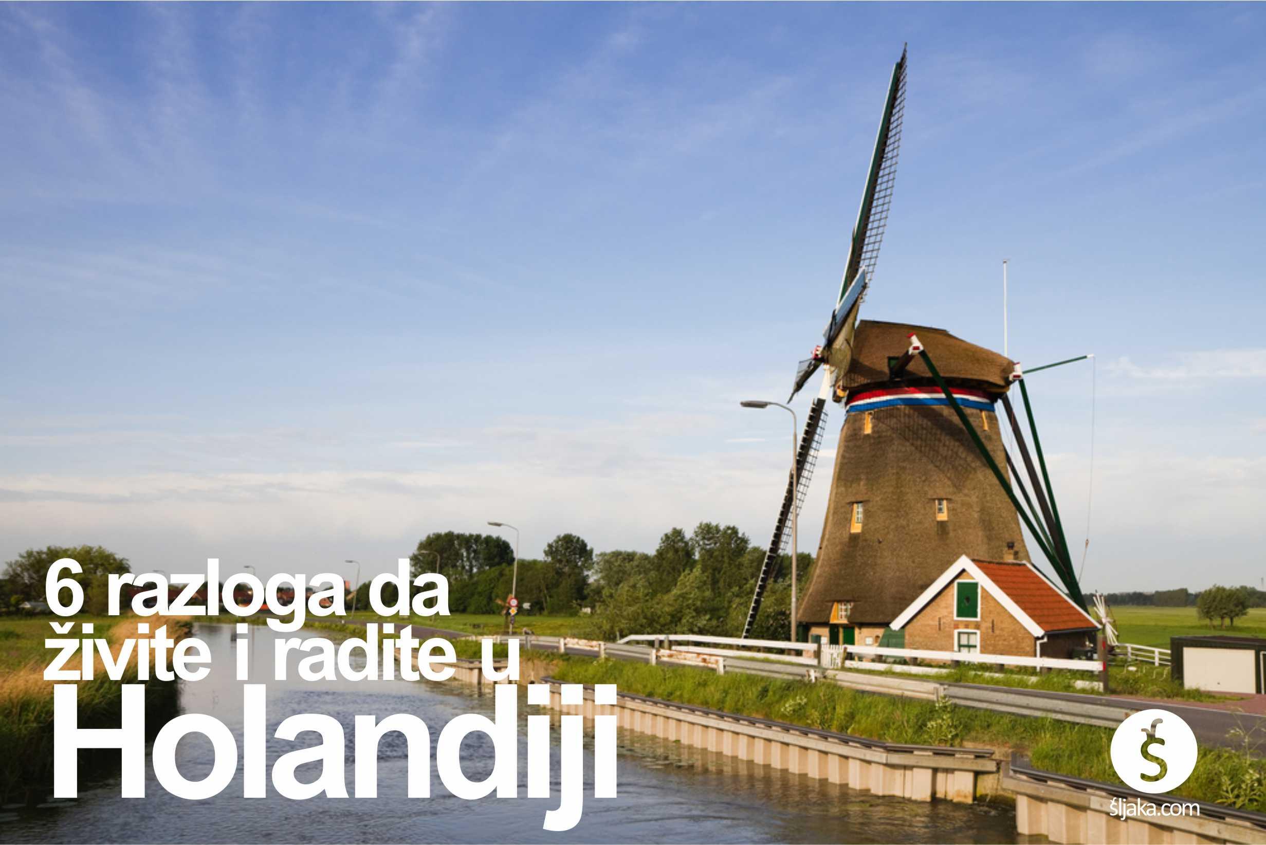 6 razloga zbog kojih treba da radite I živite u Holandiji