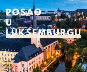 KAKO JE ŽIVETI i RADITI U LUKSEMBURGU?